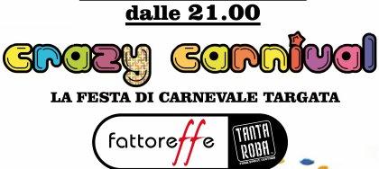 Crazy Carnival: la festa di carnevale targata FATTOREffE! Sabato 14 febbraio presso La Fattoria di Pavia di Udine.