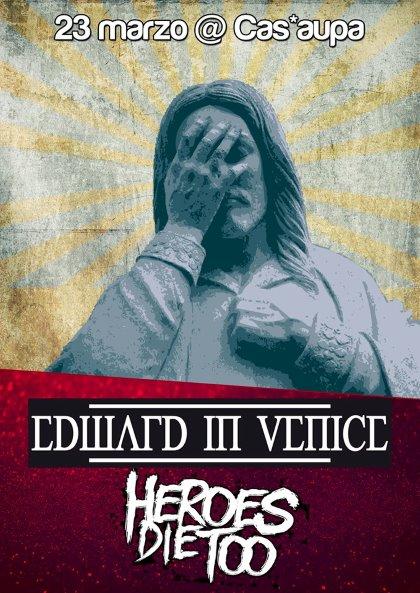 Edward In Venice + Heroes Die Too live @Cas'Aupa