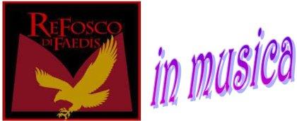 REFOSCO DI FAEDIS IN MUSICA