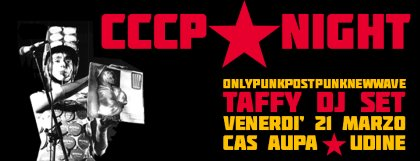 CCCP * NIGHT DJ TAFFY @CAS'AUPA