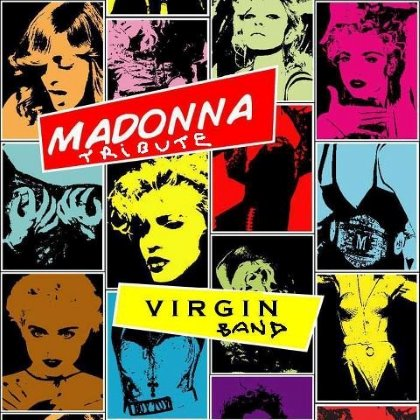 VIRGIN - MADONNA TRIBUTE BAND