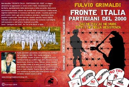 """docufilm di Fulvio Grimaldi:  """"FRONTE ITALIA - I PARTIGIANI DEL 2000. Dai NO TAV ai NO MUOS tutti i NO della Resistenza"""" @CAS'AUPA"""