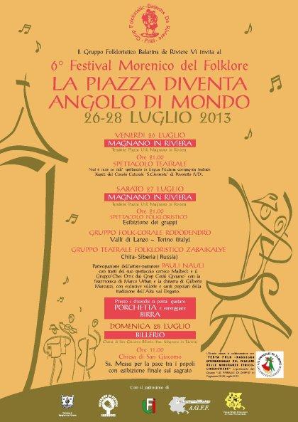 6° FESTIVAL MORENICO DEL FOLKLORE 26-27-28 LUGLIO 2013 MAGNANO IN RIVIERA (UD)
