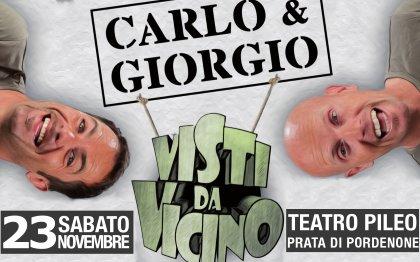 VISTI DA VICINO - Carlo & Giorgio