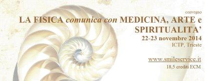 Convegno ECM La Fisica comunica con Medicina, Arte, Spiritualità
