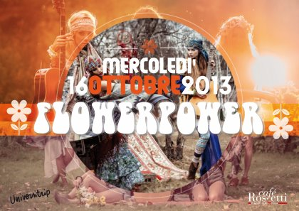 UNIVERSITRIP ☮ FLOWERPOWER ☮ Mercoledì 16 Ottobre