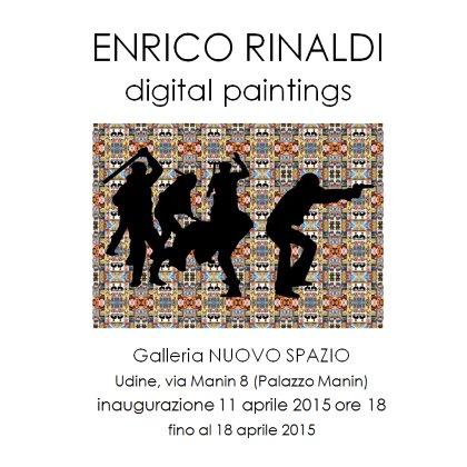 ALLA GALLERIA NUOVO SPAZIO DI UDINE ENRICO RINALDI: digital paintings