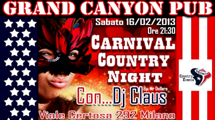 SABATO 16/02/2013 – CARNIVAL COUNTRY NIGHT AL GRAND CANYON PUB MILANO