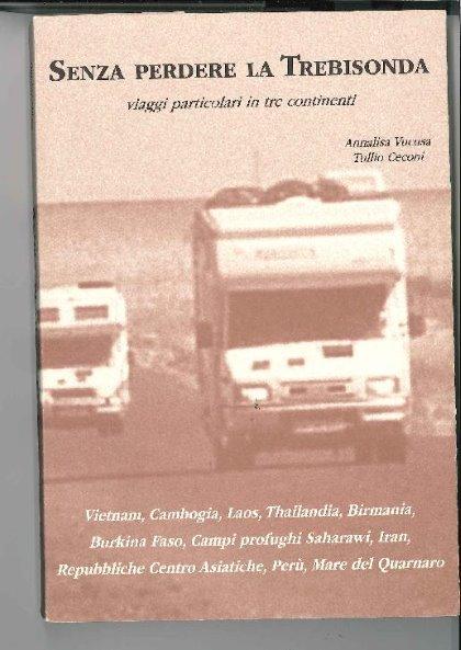 Presentazione del libro SENZA PERDERE LA TREBISONDA viaggi particolari in tre continenti