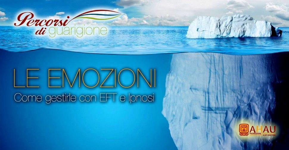 LE EMOZIONI: COME GESTIRLE CON EFT E IPNOSI