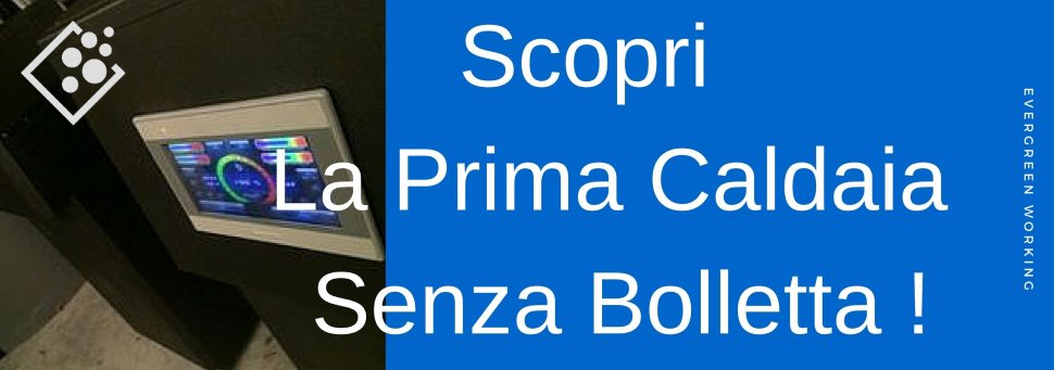 LA PRIMA CALDAIA SENZA BOLLETTA !