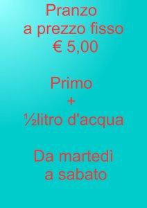 PRANZO A PREZZO FISSO € 5,00