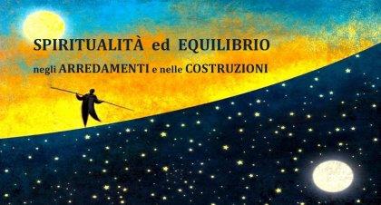 SPIRITUALITÀ ED EQUILIBRIO NEGLI AMBIENTI E NELLE COSTRUZIONI