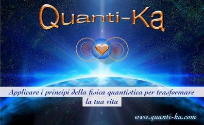 CORSO DI QUANTI-KA 1: Illuminare la tua vita quotidiana con l'energia quantica