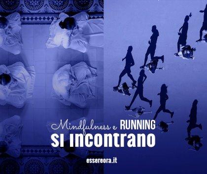 Mindful Running la corsa leggera e la camminata in meditazione